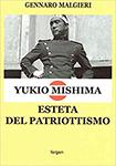 Gennaro Malgieri, Yukio Mishima esteta del patriottismo, Fergen Editore
