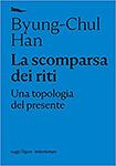 Byung-Chul Han, La scomparsa dei riti, Edizioni Nottetempo