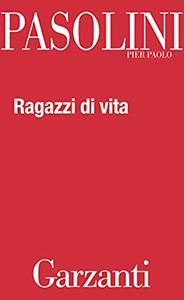 Riletture. Pier Paolo Pasolini, Ragazzi di vita, Garzanti
